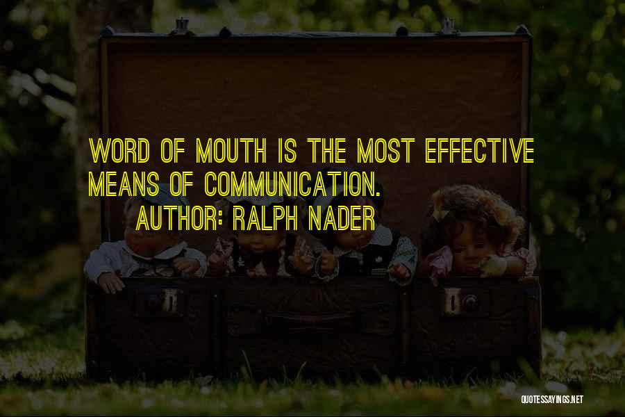 Ralph Mouth Quotes By Ralph Nader