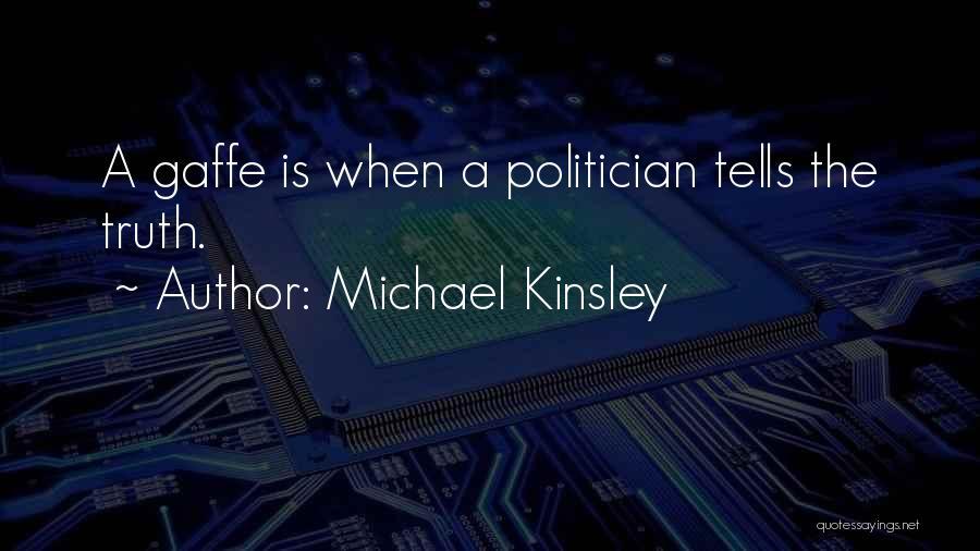 Ram Krishan Paramhans Quotes By Michael Kinsley