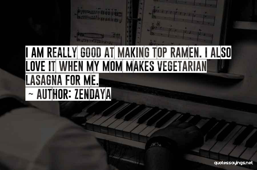 Ramen Love Quotes By Zendaya