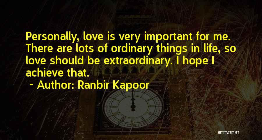 Ranbir Kapoor Quotes 1429707