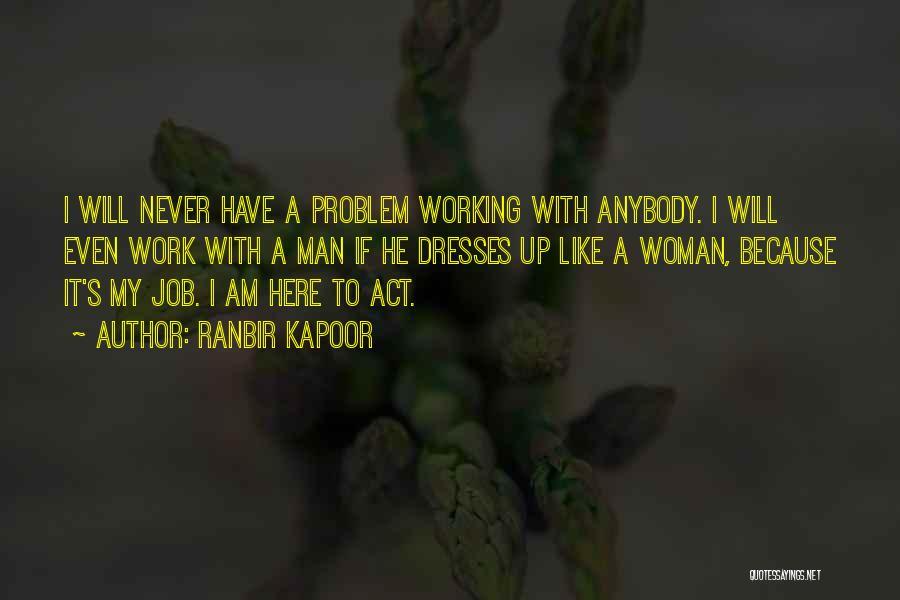 Ranbir Kapoor Quotes 1489489