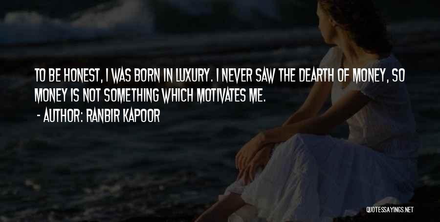Ranbir Kapoor Quotes 1707538