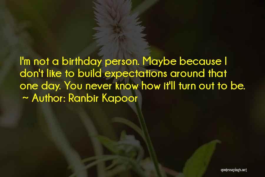 Ranbir Kapoor Quotes 193455