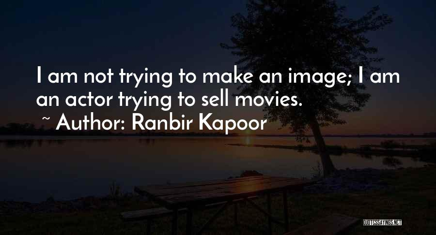 Ranbir Kapoor Quotes 1961874