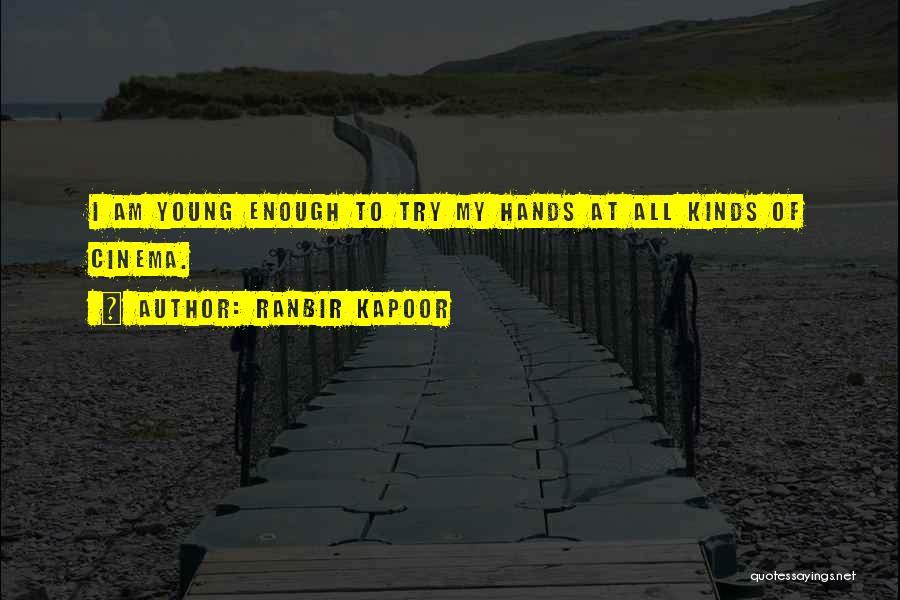 Ranbir Kapoor Quotes 2089863