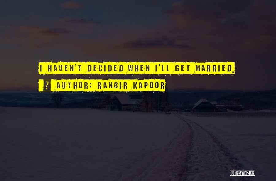 Ranbir Kapoor Quotes 2176261