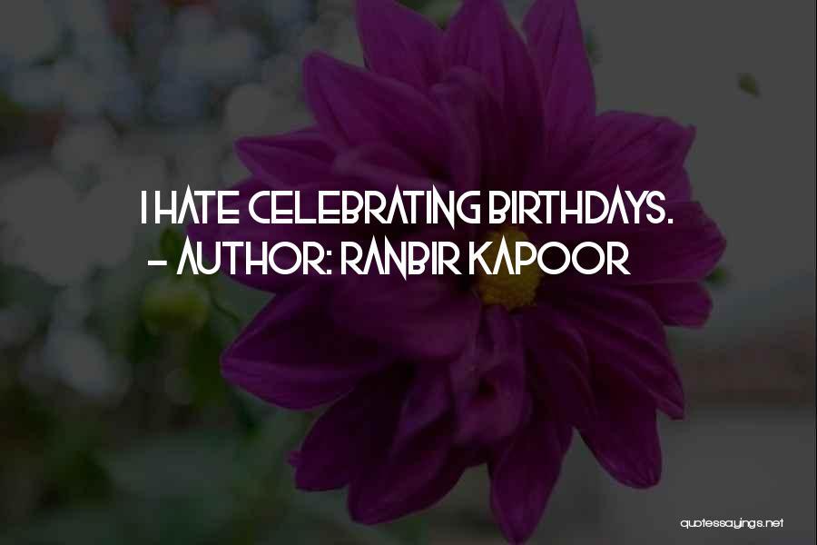 Ranbir Kapoor Quotes 634758
