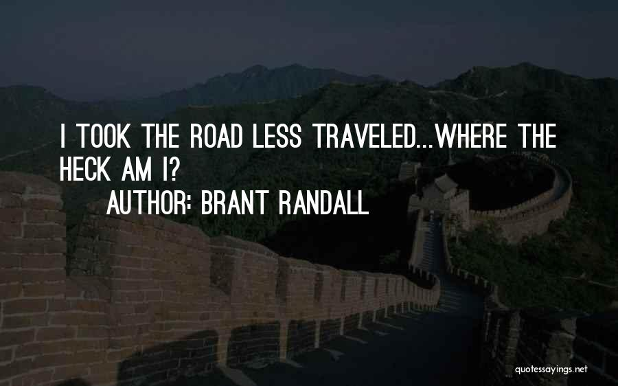 Randall Quotes By Brant Randall