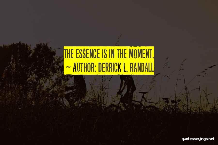 Randall Quotes By Derrick L. Randall