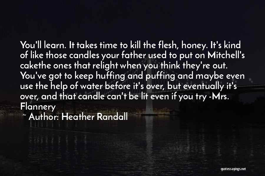 Randall Quotes By Heather Randall