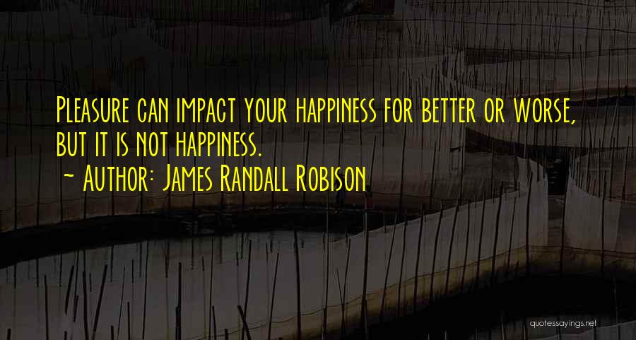 Randall Quotes By James Randall Robison