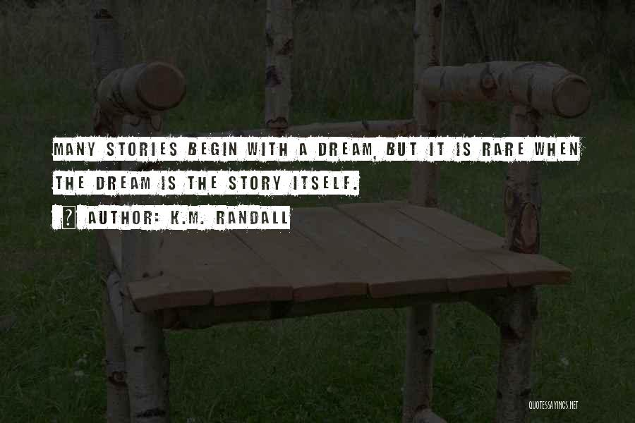 Randall Quotes By K.M. Randall