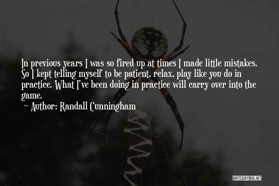 Randall Quotes By Randall Cunningham