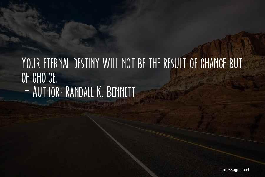 Randall Quotes By Randall K. Bennett