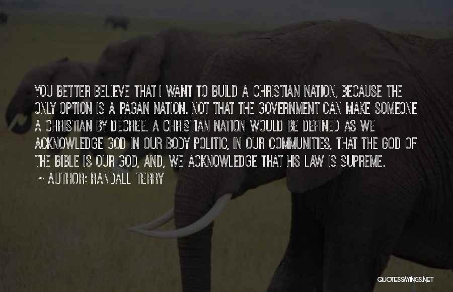 Randall Quotes By Randall Terry