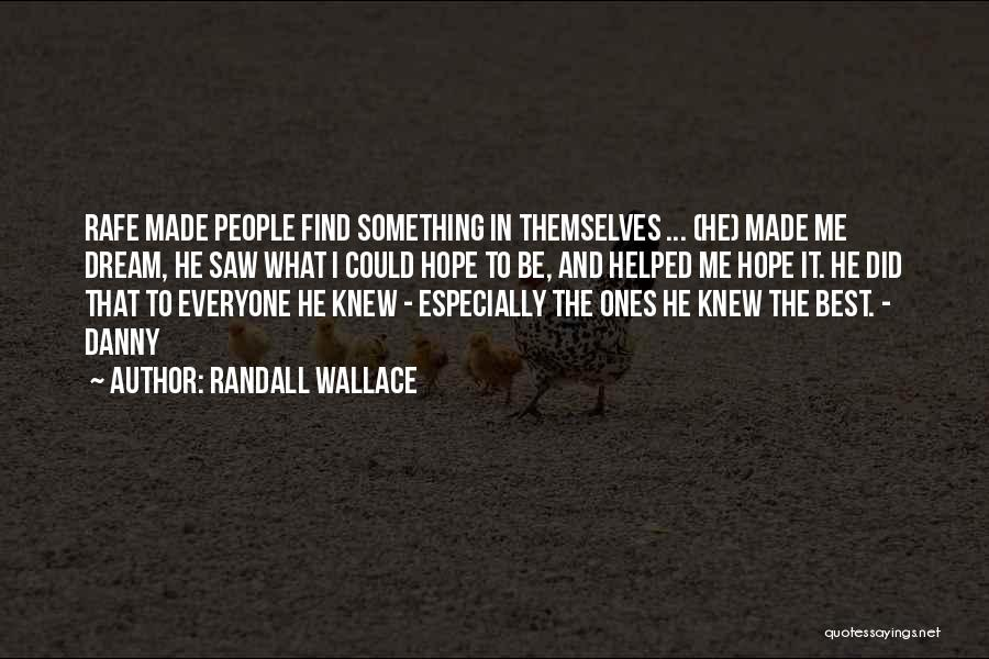 Randall Quotes By Randall Wallace