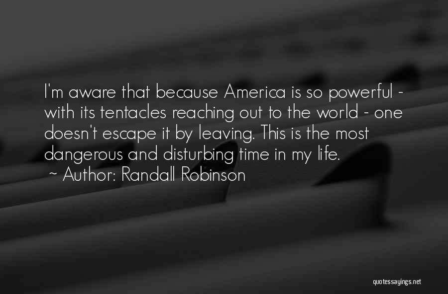 Randall Robinson Quotes 1125694
