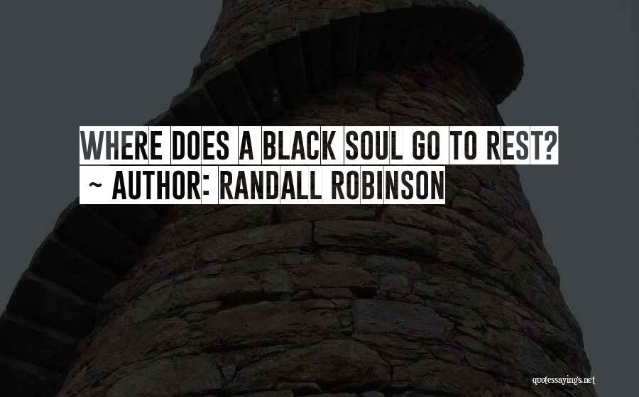 Randall Robinson Quotes 1302724