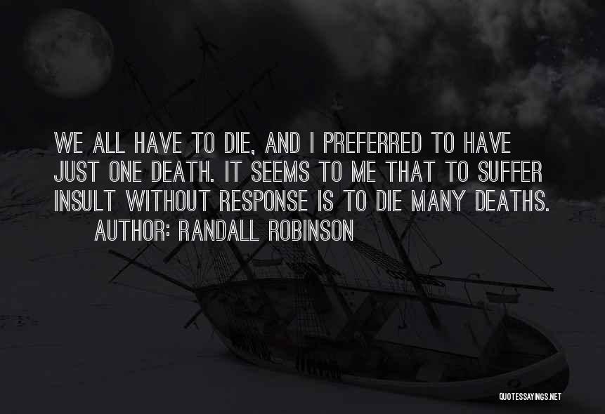 Randall Robinson Quotes 508968