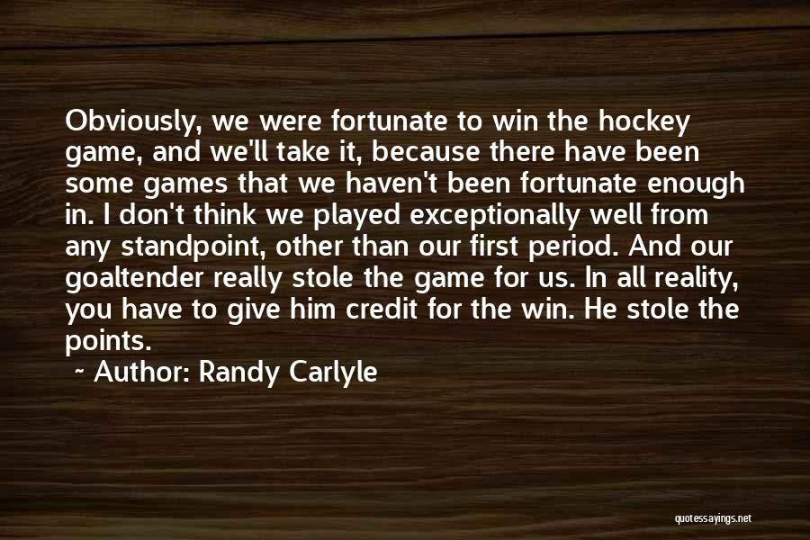 Randy Carlyle Quotes 1792563