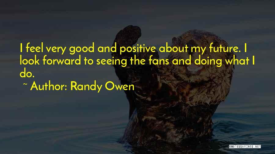 Randy Owen Quotes 1334865