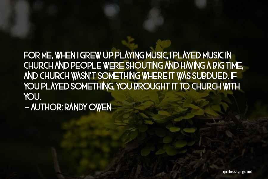 Randy Owen Quotes 871624