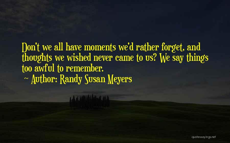 Randy Susan Meyers Quotes 1346576