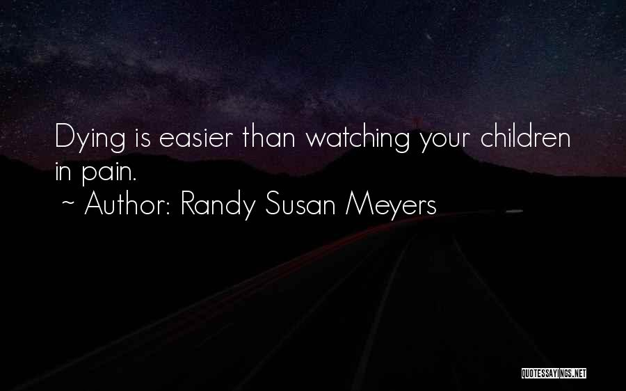 Randy Susan Meyers Quotes 2011819
