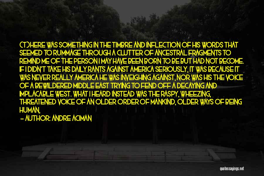Rants Quotes By Andre Aciman