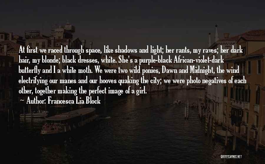 Rants Quotes By Francesca Lia Block