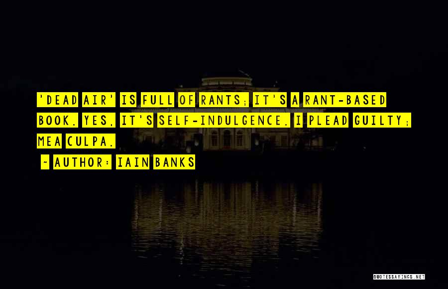 Rants Quotes By Iain Banks