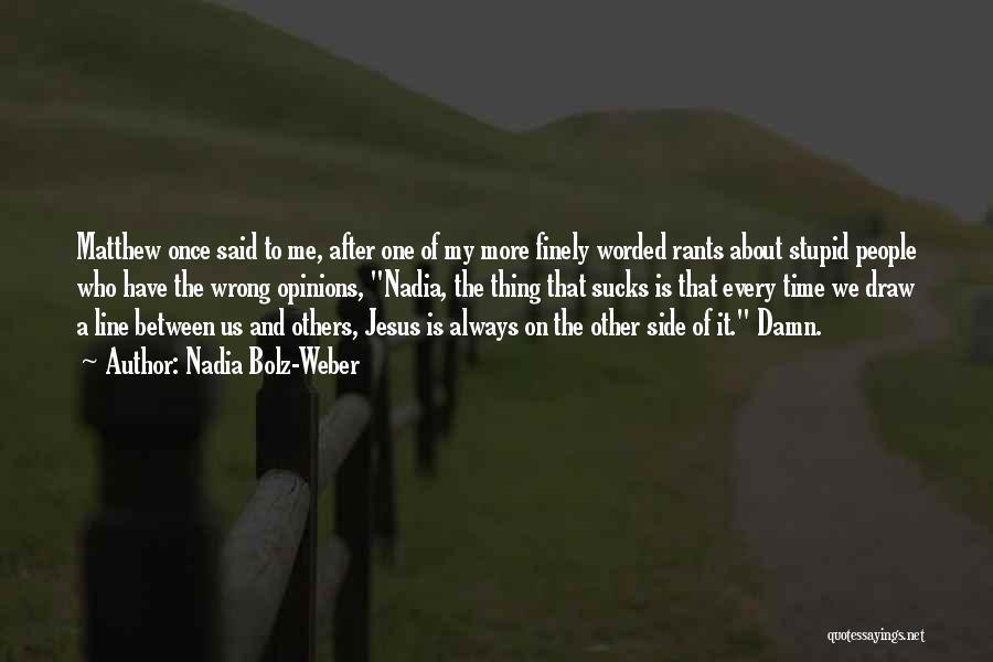Rants Quotes By Nadia Bolz-Weber