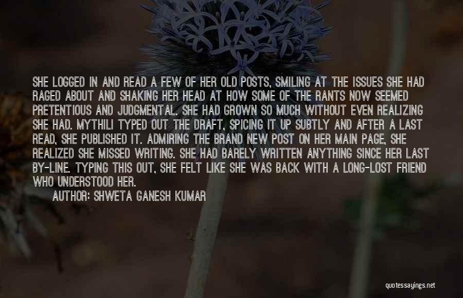 Rants Quotes By Shweta Ganesh Kumar