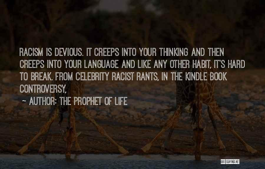 Rants Quotes By The Prophet Of Life
