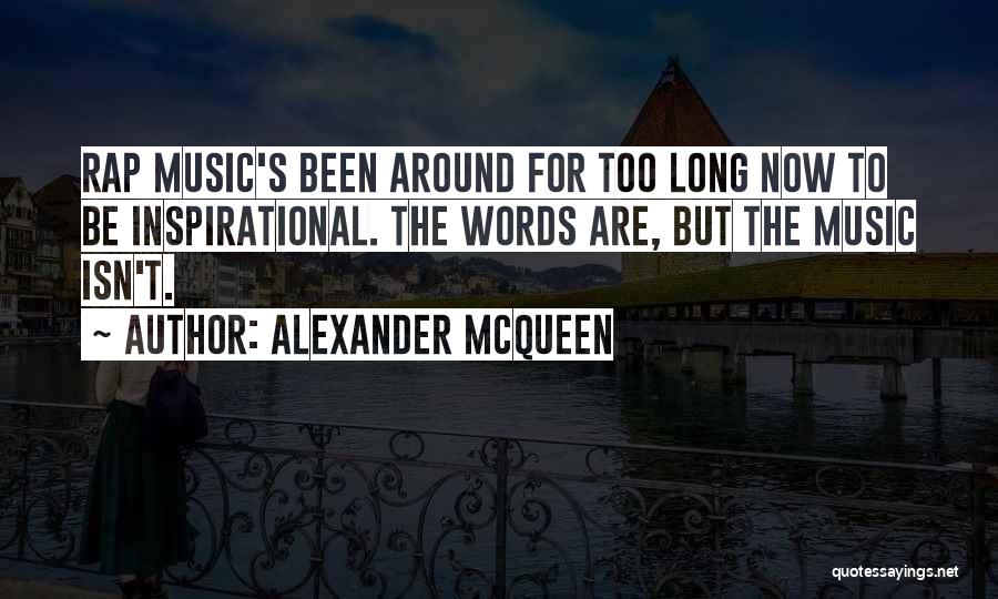 Rap Music Quotes By Alexander McQueen