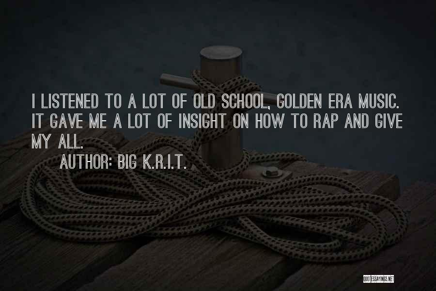 Rap Music Quotes By Big K.R.I.T.