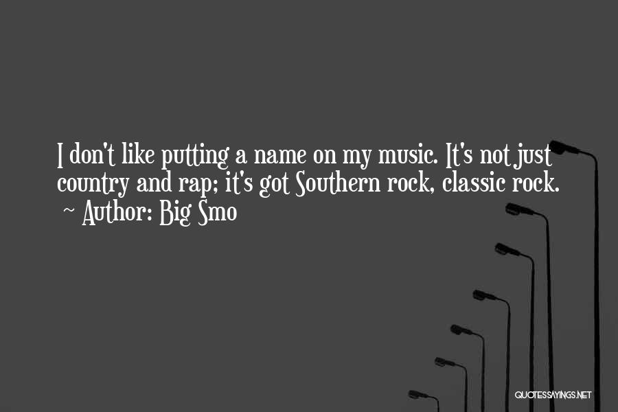 Rap Music Quotes By Big Smo