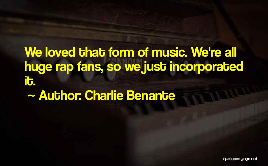 Rap Music Quotes By Charlie Benante