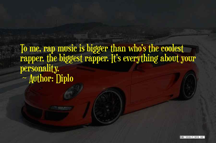 Rap Music Quotes By Diplo