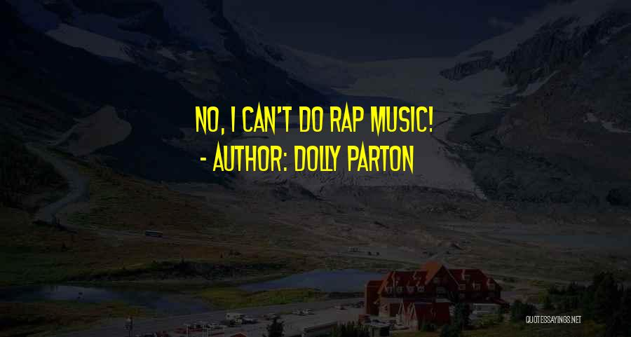 Rap Music Quotes By Dolly Parton