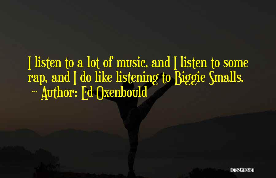 Rap Music Quotes By Ed Oxenbould