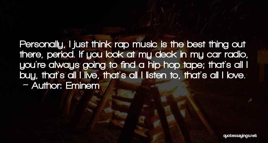 Rap Music Quotes By Eminem