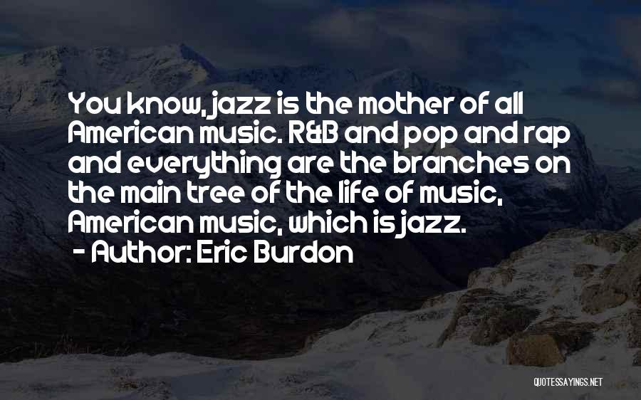 Rap Music Quotes By Eric Burdon