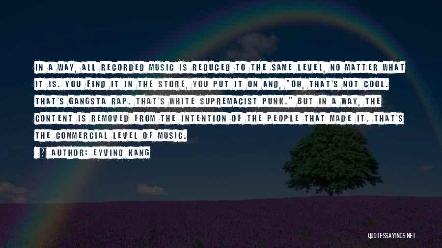 Rap Music Quotes By Eyvind Kang