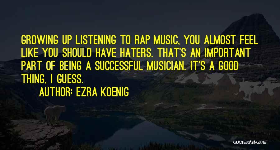 Rap Music Quotes By Ezra Koenig