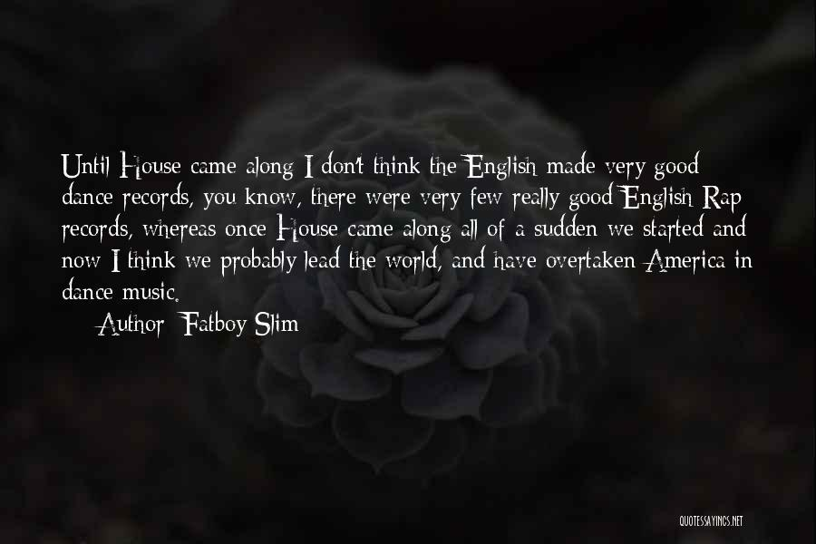 Rap Music Quotes By Fatboy Slim