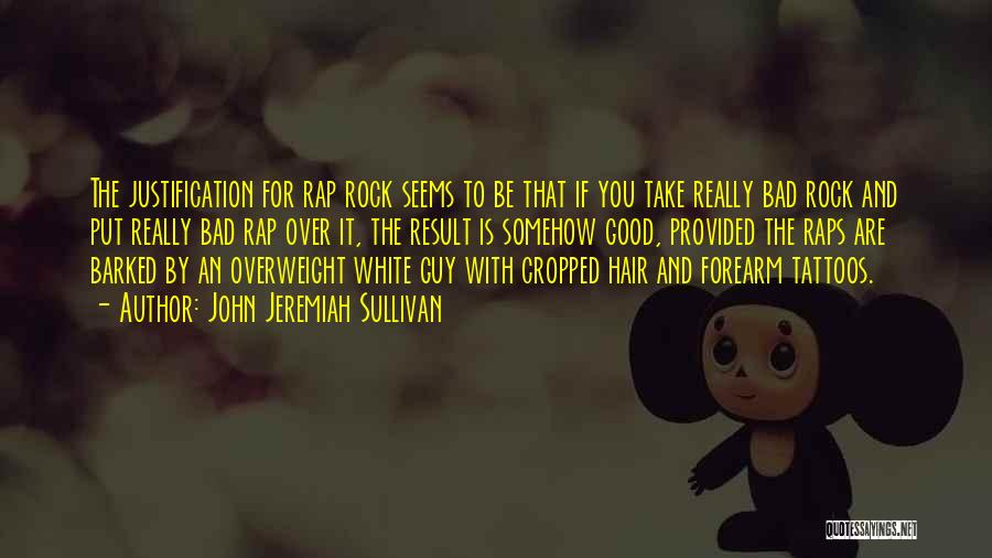 Rap Music Quotes By John Jeremiah Sullivan