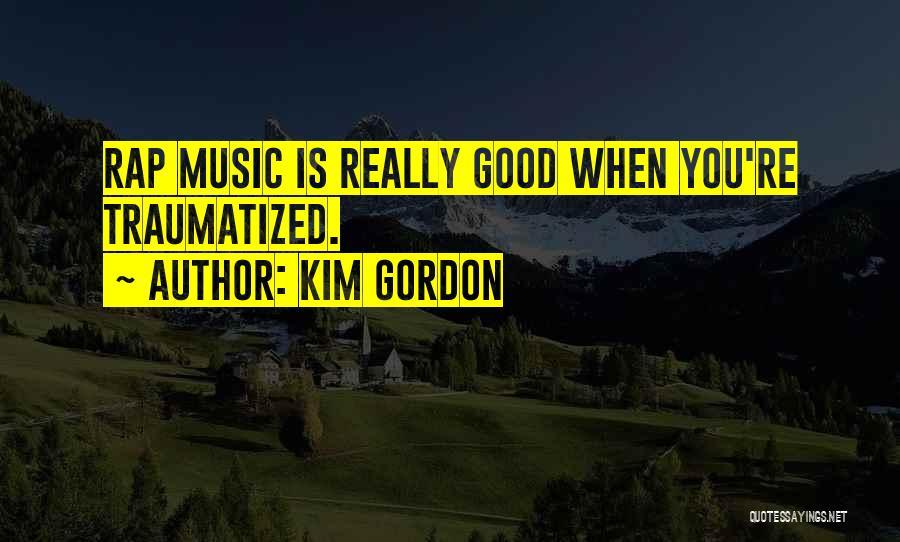Rap Music Quotes By Kim Gordon