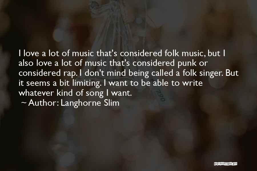 Rap Music Quotes By Langhorne Slim