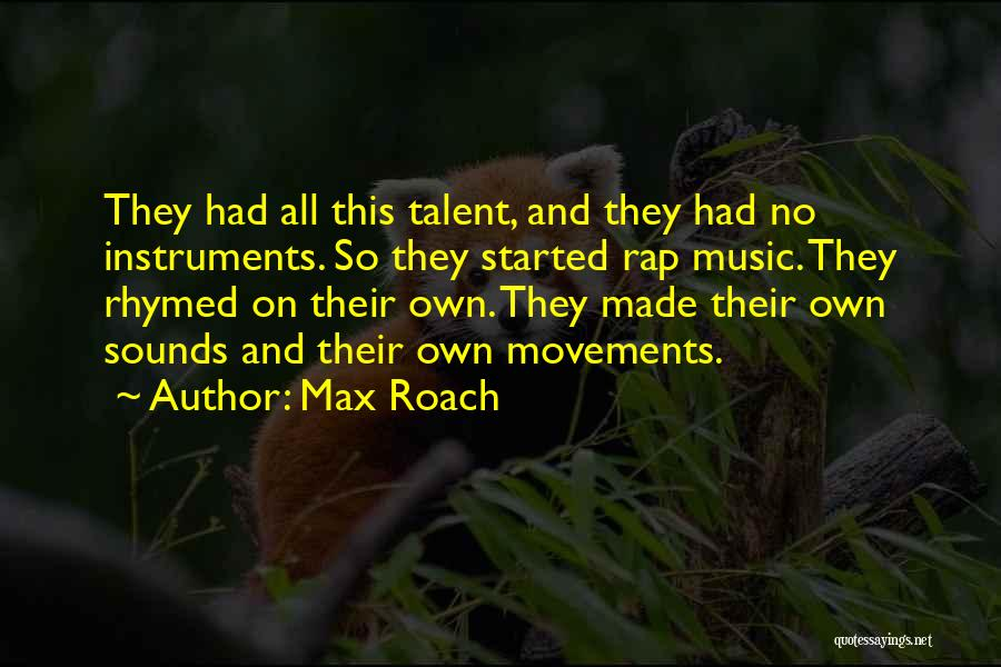 Rap Music Quotes By Max Roach